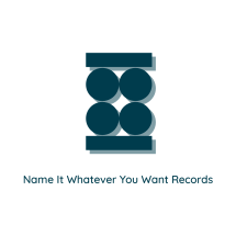 Name It Whatever You Want Records